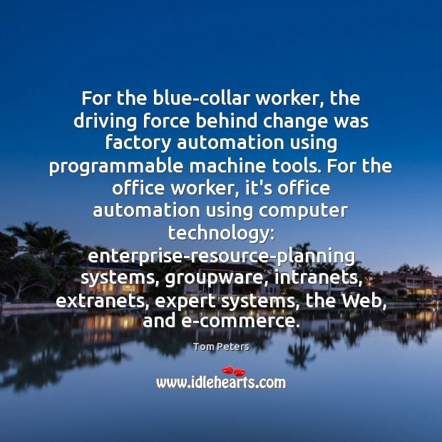 Image, For the blue-collar worker, the driving force behind change was factory automation