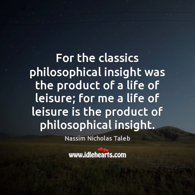 Image, For the classics philosophical insight was the product of a life of