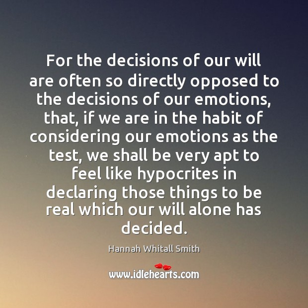 Image, For the decisions of our will are often so directly opposed to