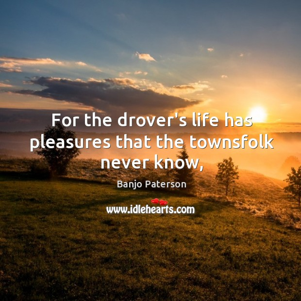 For the drover's life has pleasures that the townsfolk never know, Image