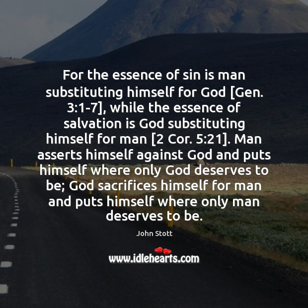 Image, For the essence of sin is man substituting himself for God [Gen. 3:1