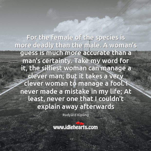 For the female of the species is more deadly than the male. Image