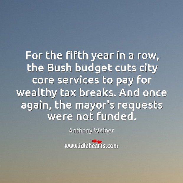 Image, For the fifth year in a row, the Bush budget cuts city
