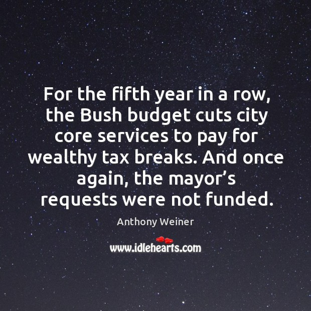 Image, For the fifth year in a row, the bush budget cuts city core services to pay for wealthy tax breaks.