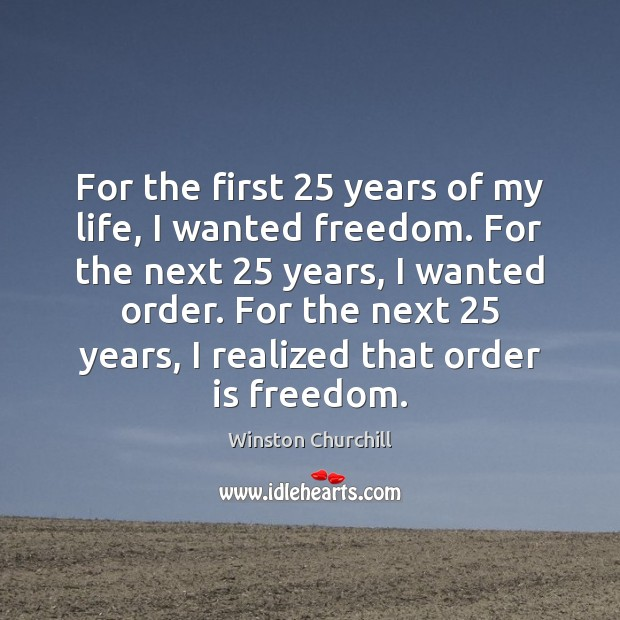 Image, For the first 25 years of my life, I wanted freedom. For the