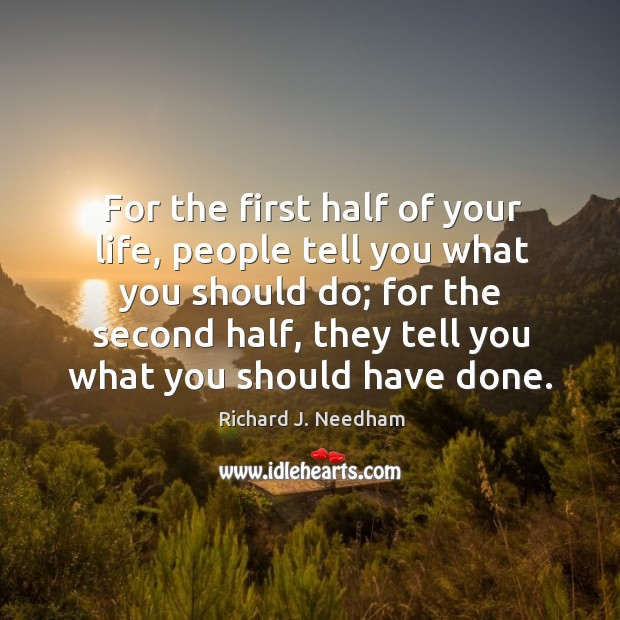 For the first half of your life, people tell you what you should do; Image