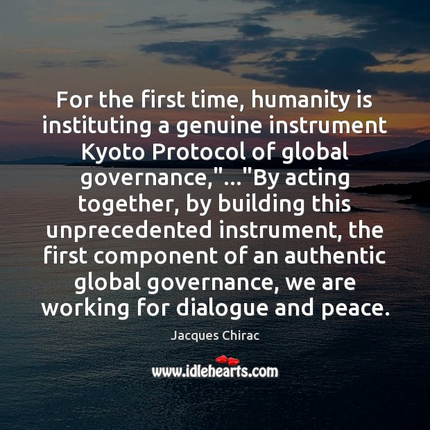 For the first time, humanity is instituting a genuine instrument Kyoto Protocol Image