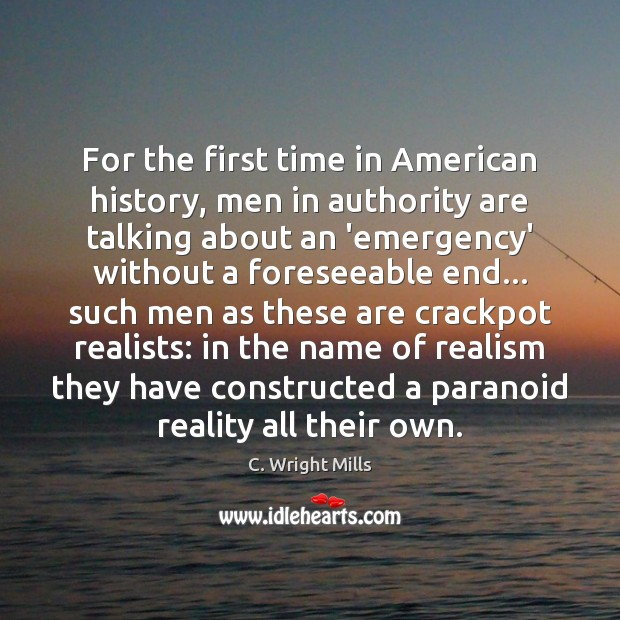 For the first time in American history, men in authority are talking C. Wright Mills Picture Quote