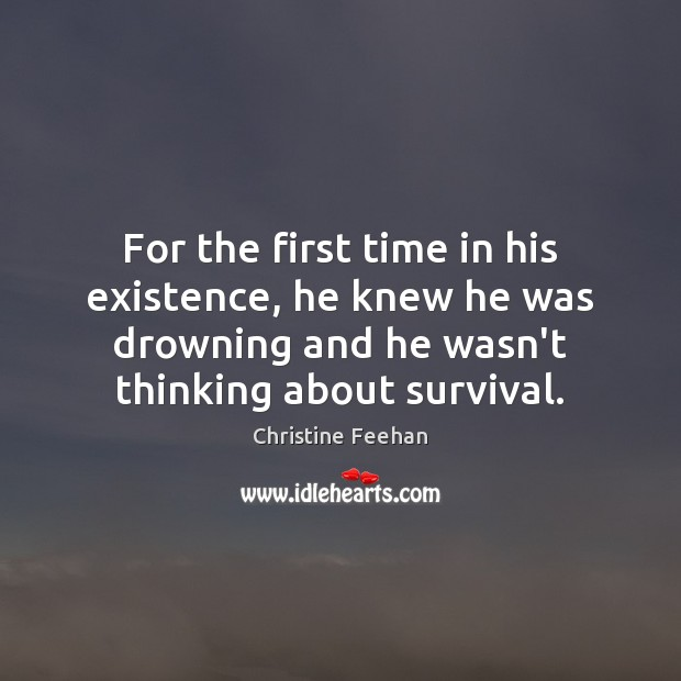 For the first time in his existence, he knew he was drowning Christine Feehan Picture Quote
