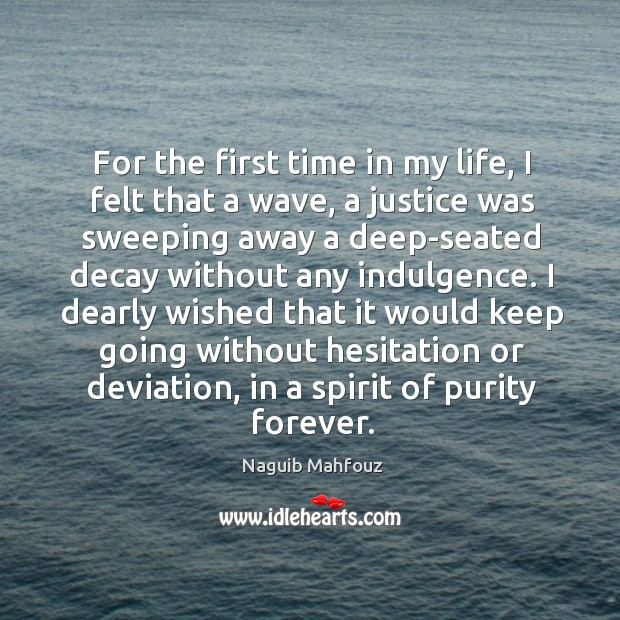 For the first time in my life, I felt that a wave, Naguib Mahfouz Picture Quote
