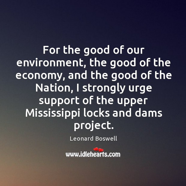 For the good of our environment, the good of the economy, and the good of the nation Image