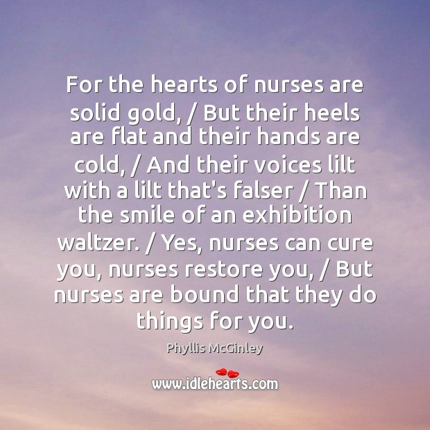 Image, For the hearts of nurses are solid gold, / But their heels are