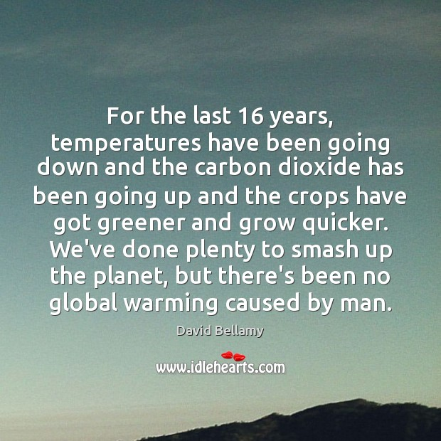 Image, For the last 16 years, temperatures have been going down and the carbon