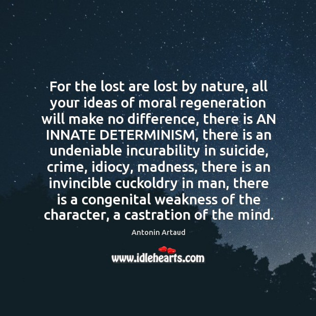 For the lost are lost by nature, all your ideas of moral Image