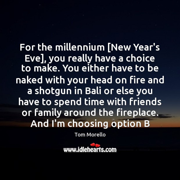 Image, For the millennium [New Year's Eve], you really have a choice to