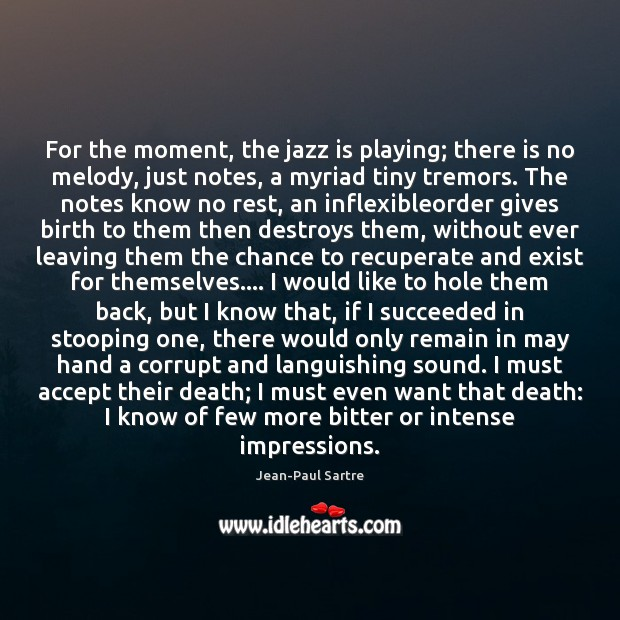 For the moment, the jazz is playing; there is no melody, just Image