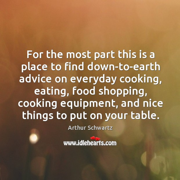 Image, For the most part this is a place to find down-to-earth advice on everyday cooking, eating, food shopping