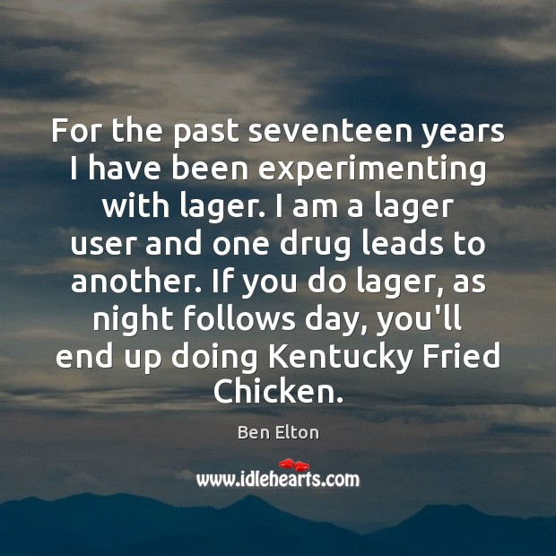Image, For the past seventeen years I have been experimenting with lager. I