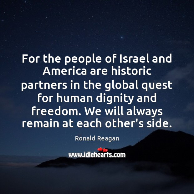 For the people of Israel and America are historic partners in the Image
