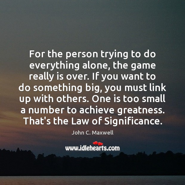 Image, For the person trying to do everything alone, the game really is