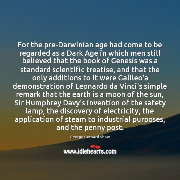 For the pre-Darwinian age had come to be regarded as a Dark Image