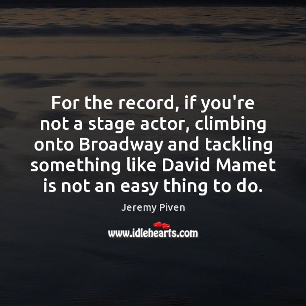 For the record, if you're not a stage actor, climbing onto Broadway Image