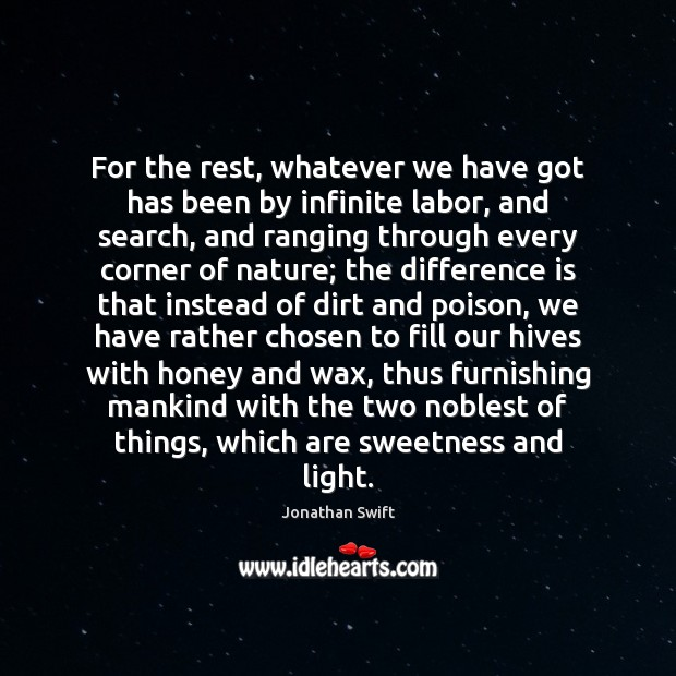 Image, For the rest, whatever we have got has been by infinite labor,