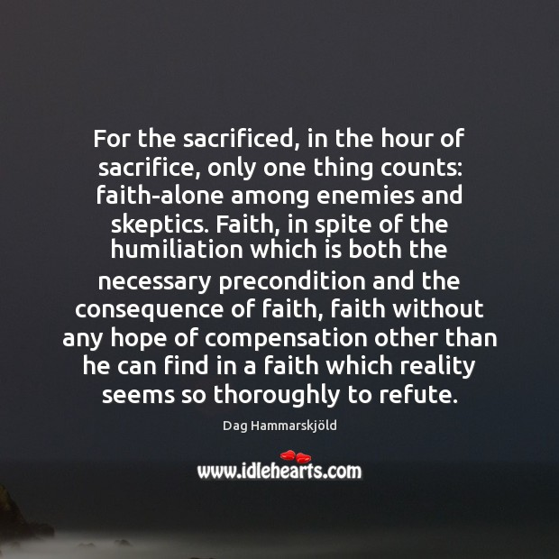 Image, For the sacrificed, in the hour of sacrifice, only one thing counts: