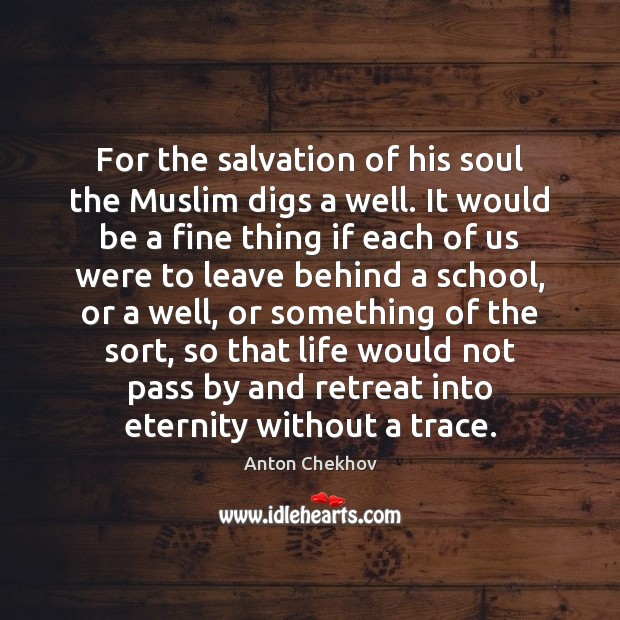 For the salvation of his soul the Muslim digs a well. It Image