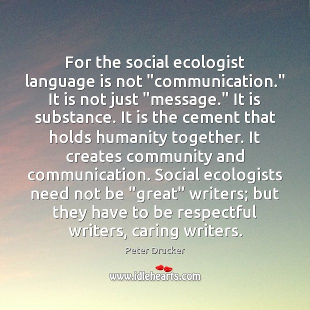 "Image, For the social ecologist language is not ""communication."" It is not just """