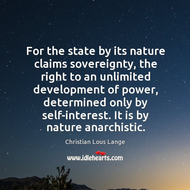 Image, For the state by its nature claims sovereignty, the right to an unlimited development of power