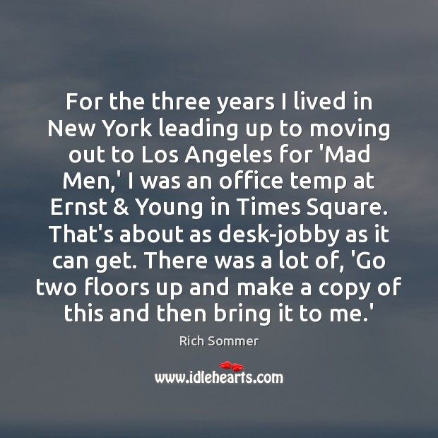 For the three years I lived in New York leading up to Image
