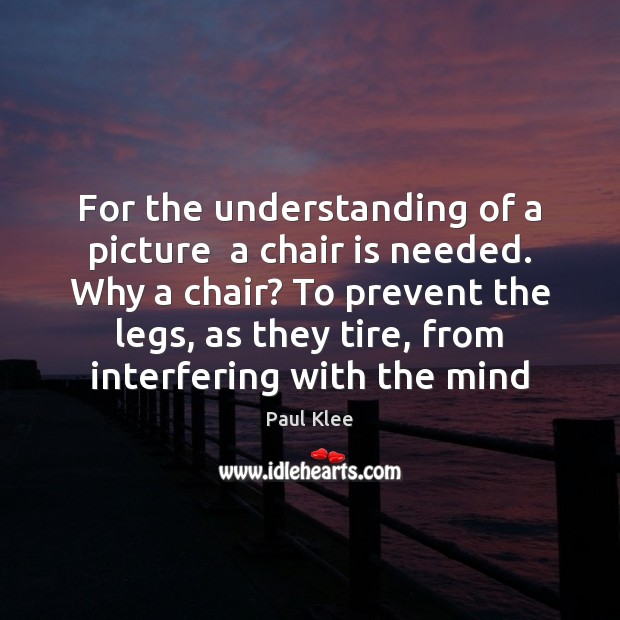 For the understanding of a picture  a chair is needed. Why a Image