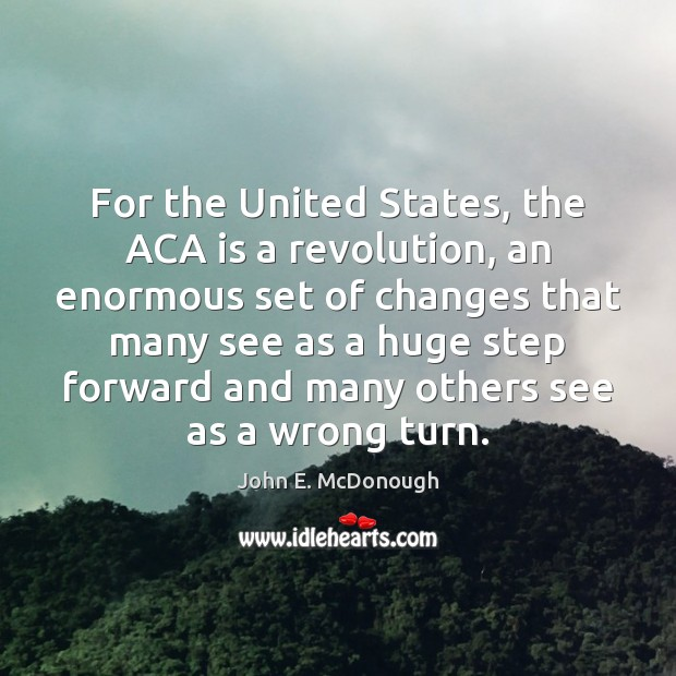 Image, For the United States, the ACA is a revolution, an enormous set
