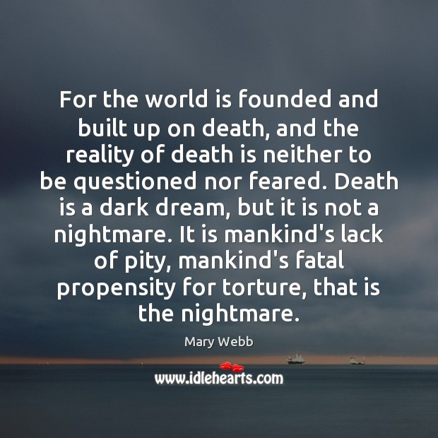 For the world is founded and built up on death, and the Image