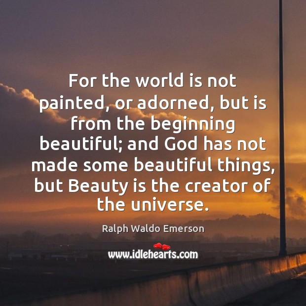 Image, Adorned, Beautiful, Beautiful Things, Beauty, Beginning, Creator, God, Made, Painted, Some, Things, Universe, World