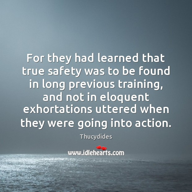 For they had learned that true safety was to be found in Image