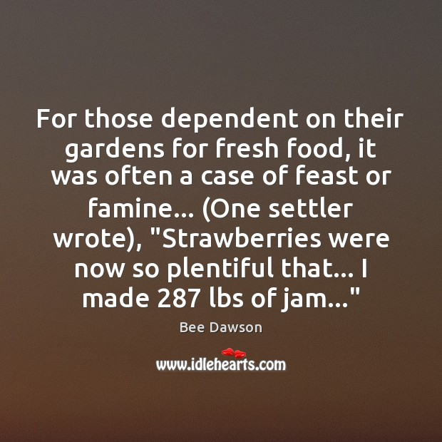 Image, For those dependent on their gardens for fresh food, it was often