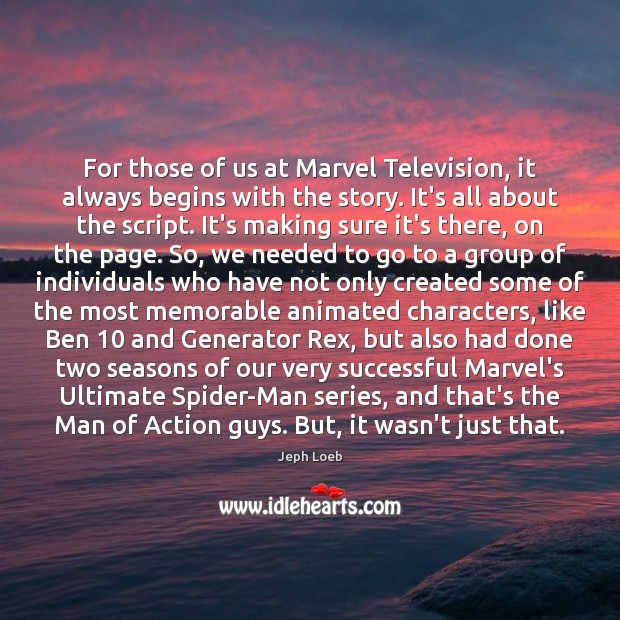 For those of us at Marvel Television, it always begins with the Image