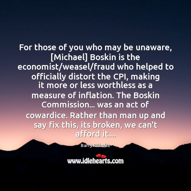 Image, For those of you who may be unaware, [Michael] Boskin is the