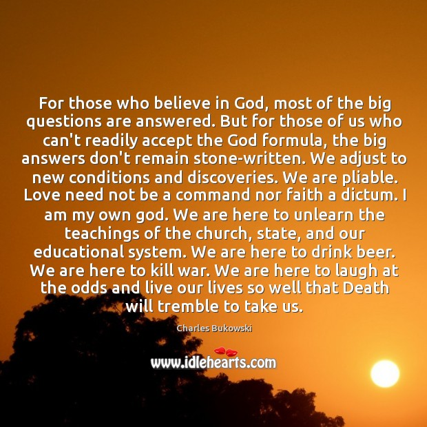 For those who believe in God, most of the big questions are Image