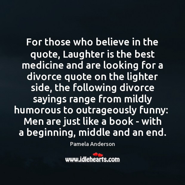 For those who believe in the quote, Laughter is the best medicine Pamela Anderson Picture Quote