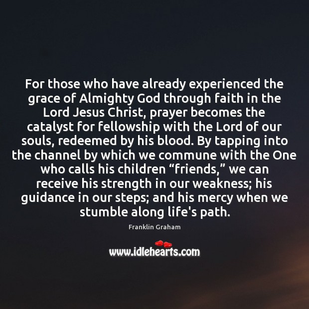 For those who have already experienced the grace of Almighty God through Franklin Graham Picture Quote