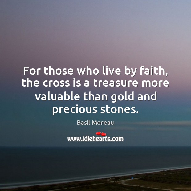For those who live by faith, the cross is a treasure more Image