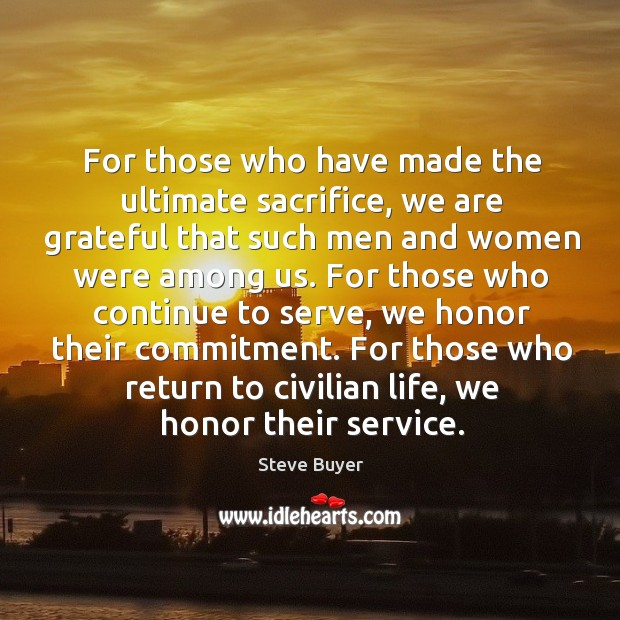 For those who return to civilian life, we honor their service. Image