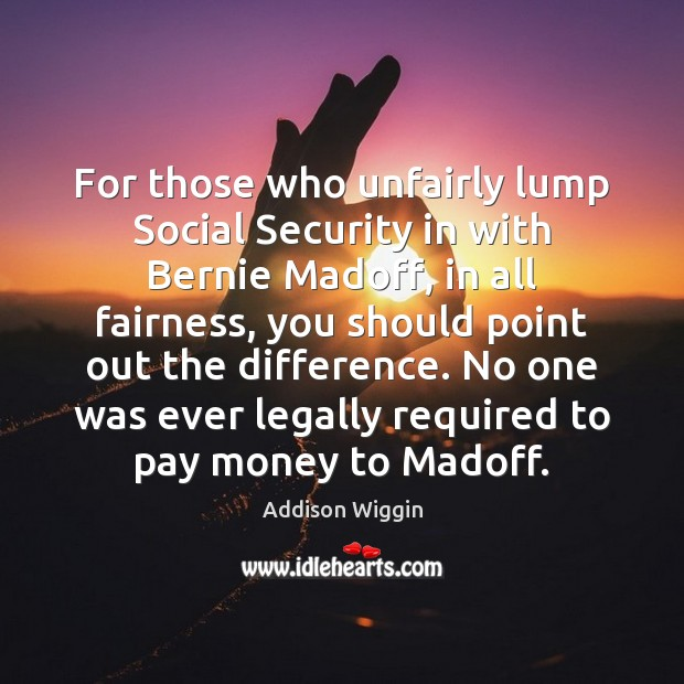 Image, For those who unfairly lump Social Security in with Bernie Madoff, in