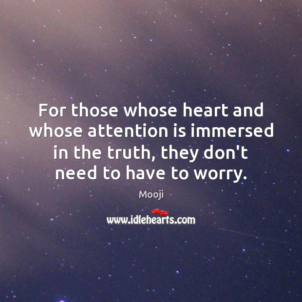 For those whose heart and whose attention is immersed in the truth, Mooji Picture Quote