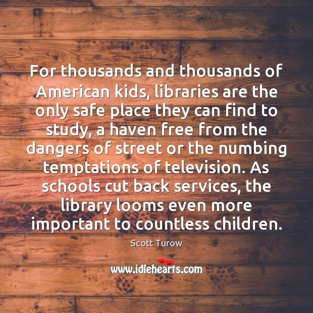 Image, For thousands and thousands of American kids, libraries are the only safe