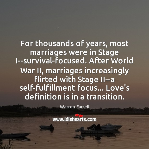 For thousands of years, most marriages were in Stage I–survival-focused. After World Image