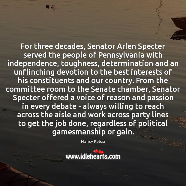 Image, For three decades, Senator Arlen Specter served the people of Pennsylvania with
